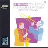 The Dorsey Brothers: The Essential Collection