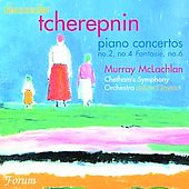 Tcherepnin: Piano Concertos 2, 4 & 6 / McLachlan, Clayton