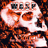 W.A.S.P.: The Best of the Best [UK Version] [Digipak]