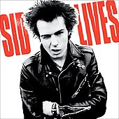 Sid Vicious (Punk): Sid Lives