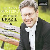 Piano Music of Brazil - Mignone, Villa-Lobos, Fernadez, Migu&eacute;z, etc / Eduardo Monterio