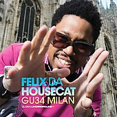 Felix da Housecat: Global Underground: Milan