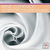 The Tabulature of Johannes von Lublin / René Clemencic