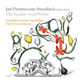 Sweelinck: The Secular Vocal Works / Harry Van der Kamp, Gesualdo Consort