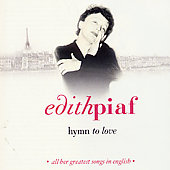 Édith Piaf: Hymn to Love: All Her Greatest Songs in English