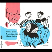 Claire Elziere/Dominique Cravic/Daniel Colin: French Cafe Music