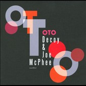 Decoy/Joe McPhee: Oto [Digipak]