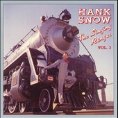 Hank Snow: The Singing Ranger, Vol. 3 [Box]