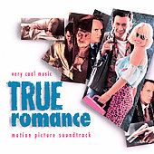 Original Soundtrack: True Romance [Motion Picture Soundtrack]