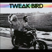 Tweak Bird: Tweak Bird [Digipak]