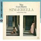 Gary Bartz Ntu Troop: Singerella: A Ghetto Fairy Tale
