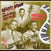 Johnny Moore's Three Blazers/Charles Brown: Driftin' & Dreamin'