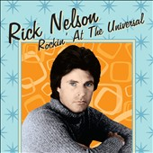 Rick Nelson: Rockin' at the Universal