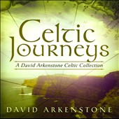 David Arkenstone: Celtic Journeys