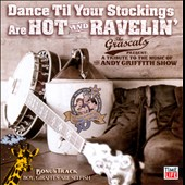 The Grascals: Dance Til Your Stockings Are Hot & Ravelin': A Tribute to the Music of The Andy Griffith Show *