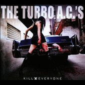 The Turbo A.C.'s: Kill Everyone [Digipak]