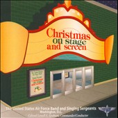 Christmas On Stage & Screen / US Air Force Band & Singing Sergeants
