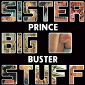 Prince Buster: Sister Big Stuff