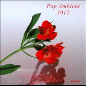 Various Artists: Pop Ambient 2012