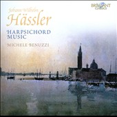 Johann Wilhelm Hassler: Harpsichord Music / Michele Benuzzi