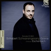 Schubert: Schwanengesang; Sonata D960 / Matthias Goerne, baritone; Christoph Eschenbach, piano