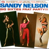 Sandy Nelson: Big Sixties Frat Party [Deluxe]