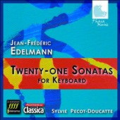 Jean-Fr&eacute;d&eacute;ric Edelmann: 21 Sonatas for Keyboard / Sylvie Pecot-Doucatte, piano & harpsichord