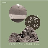 Dead Rat Orchestra: Guga Hunters of Ness [Digipak]