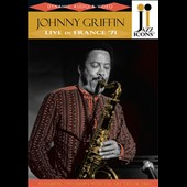 Johnny Griffin: Jazz Icons: Live in France 1971