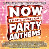 Various Artists: Now That's What I Call Party Anthems