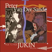 Peter VanDer Sande: Age To Age: Jukin' Around The World