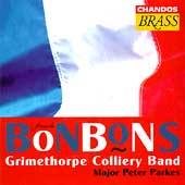 French Bonbons / Parkes, Grimethorpe Colliery Band