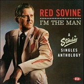Red Sovine: I'm the Man: A Starday Singles Anthology 1960-71