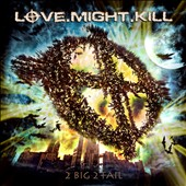 Love.Might.Kill: 2 Big 2 Fail