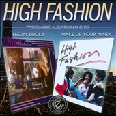 High Fashion: Feelin' Lucky/Make Up Your Mind *