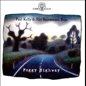 Paul Kelly & the Stormwater Boys/Paul Kelly: Foggy Highway