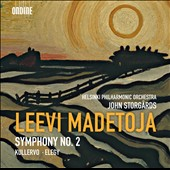 Leevi Madetoja: Symphony No. 2; Kullervo; Elegy / Helsinki PO, Storgards