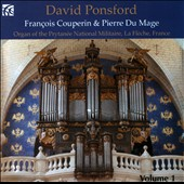 French Organ Music from the Golden Age, Vol. 1 - Francois Couperin; Pierre Du Mage / David Ponsford, organ