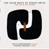 August Nolck: Salon Music for cello and piano / Beth Vanderborgh, cello; Theresa Bogard, piano