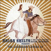Brian Shilts/The High Country River Drinkers: The  Legendary Lovers