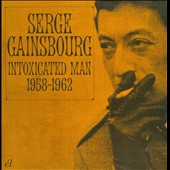 Serge Gainsbourg: Intoxicated Man 1958-1962