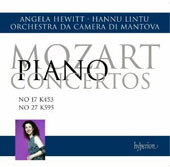 Mozart: Piano Concertos No. 17 K 453, No. 27 K595; Angela Hewitt, piano; Orchestra da Camera di Mantova; Hannu Lintu