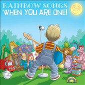 Rainbow Songs: When You Are One!