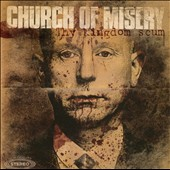 Church of Misery: Thy Kingdom Scum