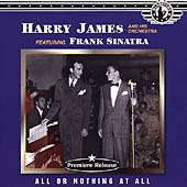 Harry James & His Orchestra: All or Nothing at All