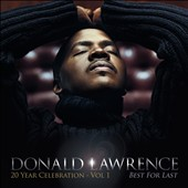Donald Lawrence (Producer): 20 Year Celebration, Vol. 1: Best for Last *