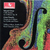 Grieg: Cello Sonata in A minor, Op. 36; Franck: Sonata in A major, for violin and piano / Volkan Orhon, double bass; Rose Chancler, piano