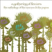 The Mamas & the Papas: A Gathering of Flowers: The Anthology of the Mamas & the Papas