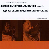 John Coltrane/Paul Quinichette: Cattin' with Coltrane and Quinichette