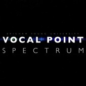 Brigham Young University Vocal Point: Spectrum